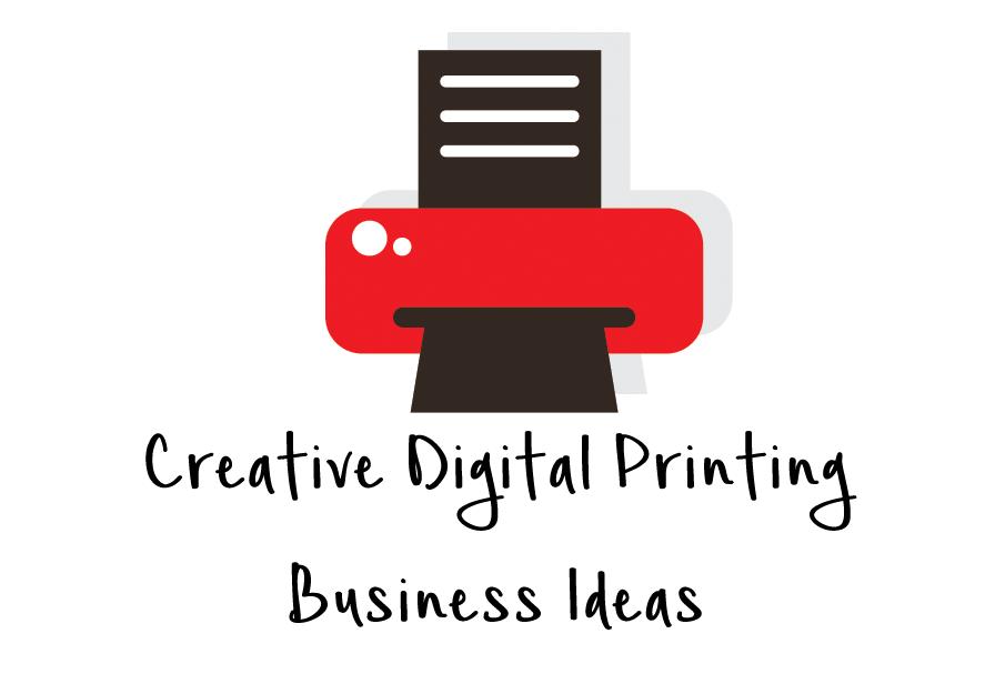 Creative Digital Printing Business Ideas for Success | TechTechnik
